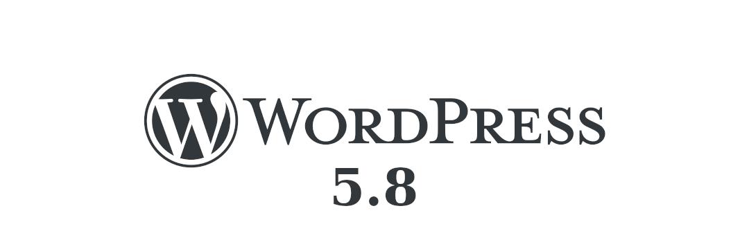 WordPress 5.8 New Features